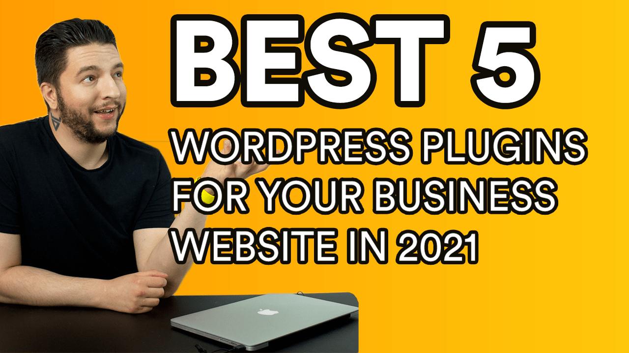 best 5 wordpress plugins for your business website in 2021